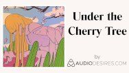 Below the cherry tree erotic audio porn for women, hawt asmr